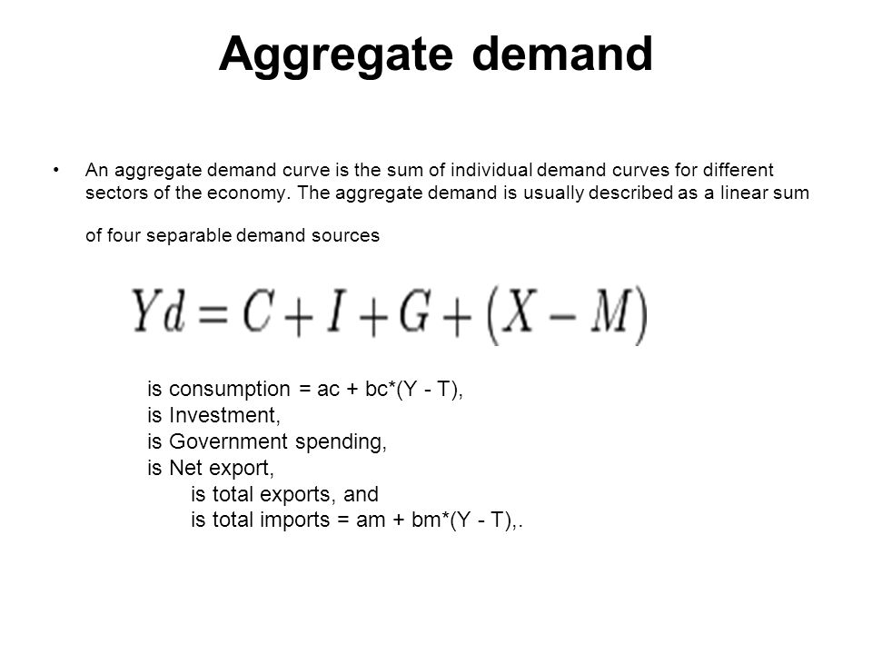 Aggregate demand is consumption = ac + bc*(Y - T), is Investment,