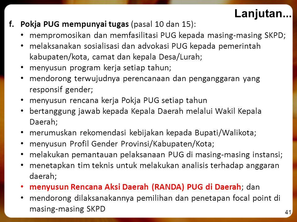 Lanjutan... Pokja PUG mempunyai tugas (pasal 10 dan 15):