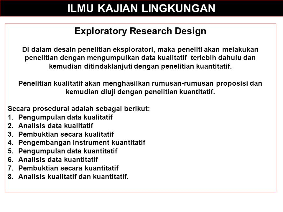ILMU KAJIAN LINGKUNGAN Exploratory Research Design