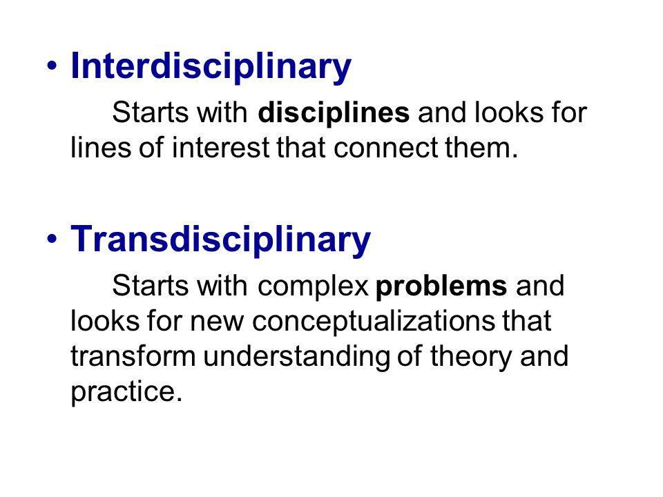 Interdisciplinary Transdisciplinary