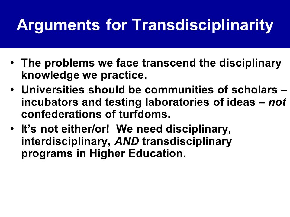 Arguments for Transdisciplinarity