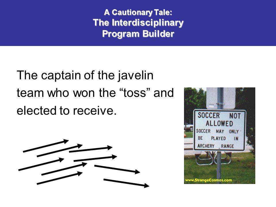 A Cautionary Tale: The Interdisciplinary Program Builder