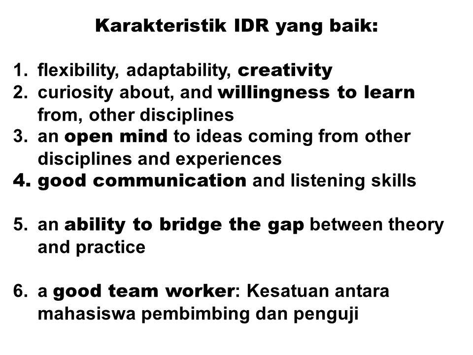 Karakteristik IDR yang baik: