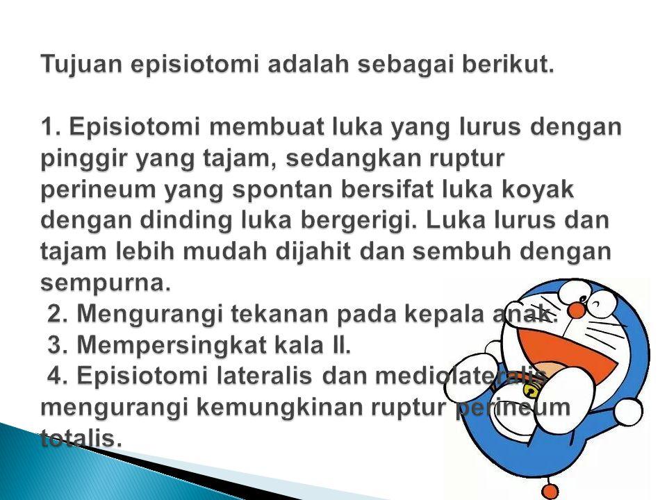 Tujuan episiotomi adalah sebagai berikut. 1