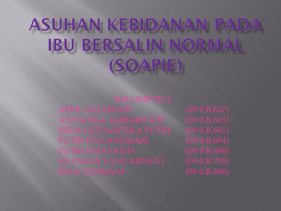 Asuhan Kebidanan Pada Ibu Bersalin Normal (SOAPIE)
