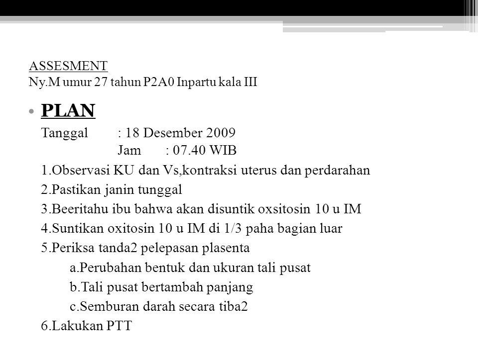 ASSESMENT Ny.M umur 27 tahun P2A0 Inpartu kala III