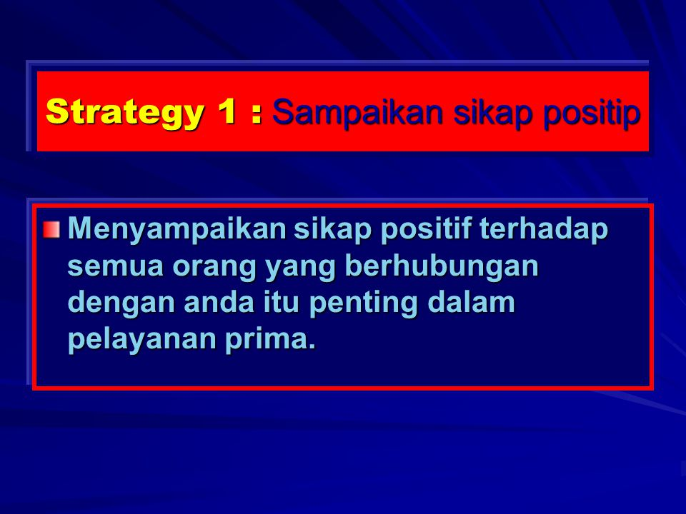 Strategy 1 : Sampaikan sikap positip