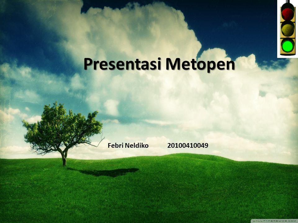 Presentasi Metopen Febri Neldiko 20100410049