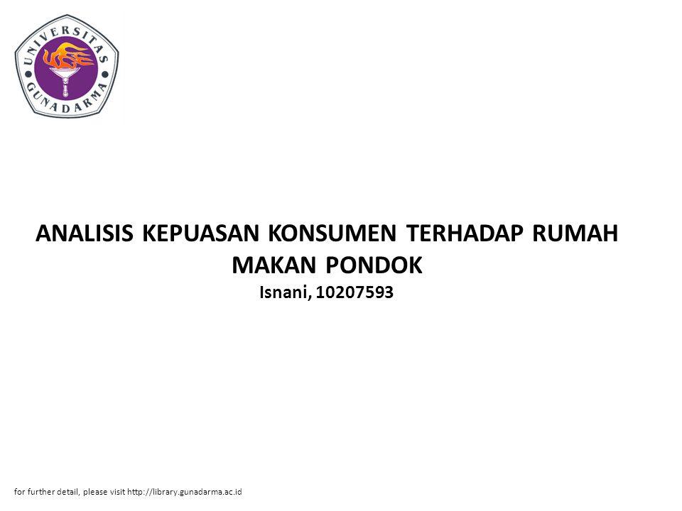 ANALISIS KEPUASAN KONSUMEN TERHADAP RUMAH MAKAN PONDOK Isnani, 10207593