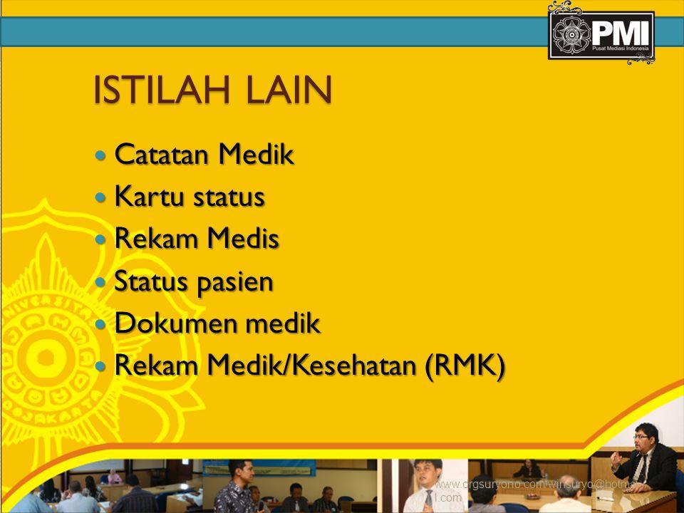 ISTILAH LAIN Catatan Medik Kartu status Rekam Medis Status pasien