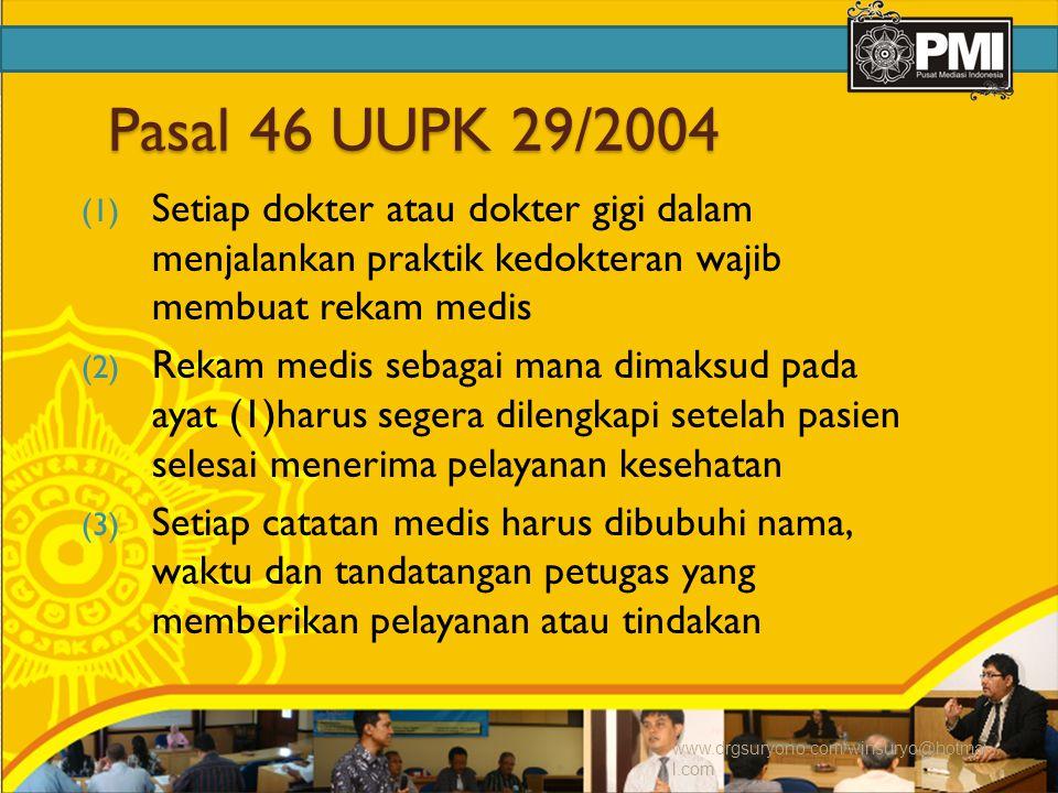 Pasal 46 UUPK 29/2004 Setiap dokter atau dokter gigi dalam menjalankan praktik kedokteran wajib membuat rekam medis.