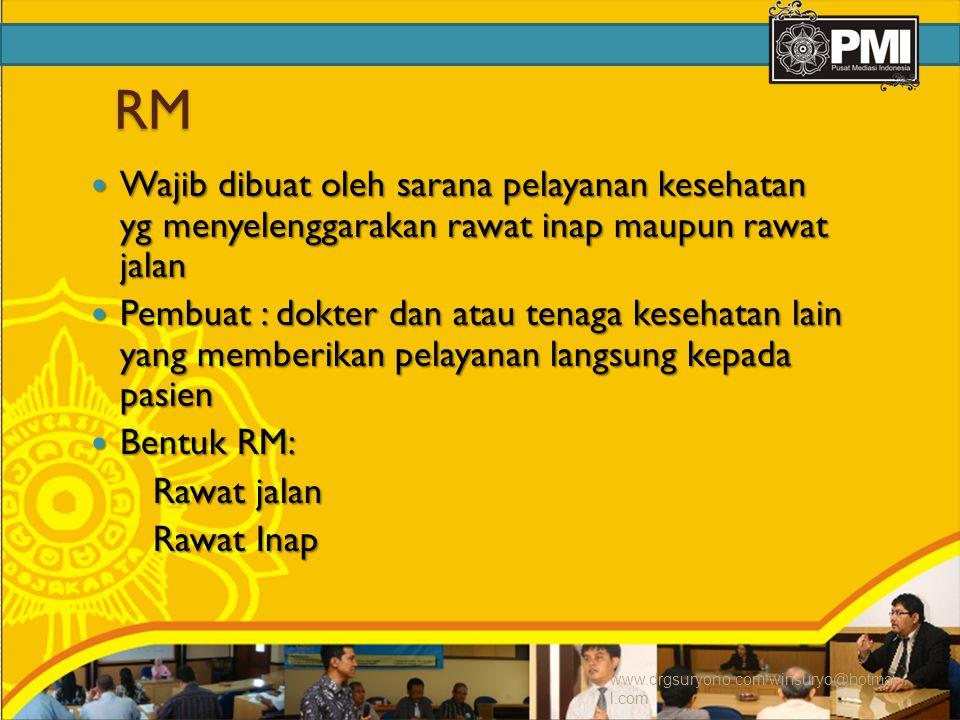 RM Wajib dibuat oleh sarana pelayanan kesehatan yg menyelenggarakan rawat inap maupun rawat jalan.