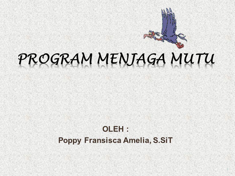 OLEH : Poppy Fransisca Amelia, S.SiT