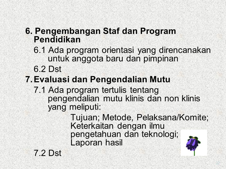 6. Pengembangan Staf dan Program Pendidikan