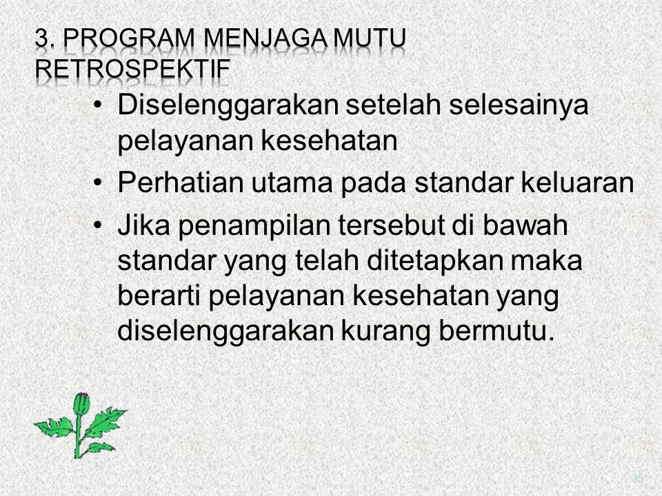 3. PROGRAM MENJAGA MUTU RETROSPEKTIF