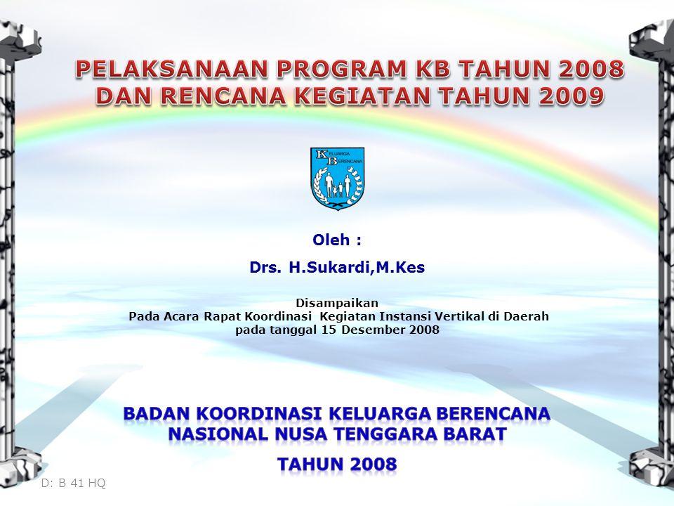 PELAKSANAAN PROGRAM KB TAHUN 2008 DAN RENCANA KEGIATAN TAHUN 2009