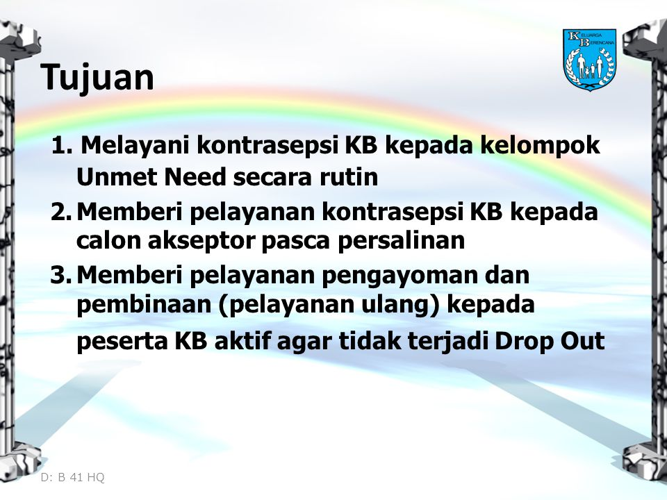 Tujuan 1. Melayani kontrasepsi KB kepada kelompok Unmet Need secara rutin.