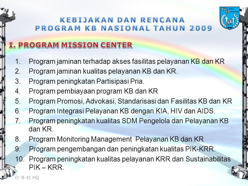 KEBIJAKAN DAN RENCANA PROGRAM KB NASIONAL TAHUN 2009