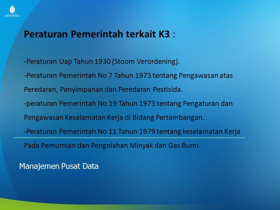 Peraturan Pemerintah terkait K3 :