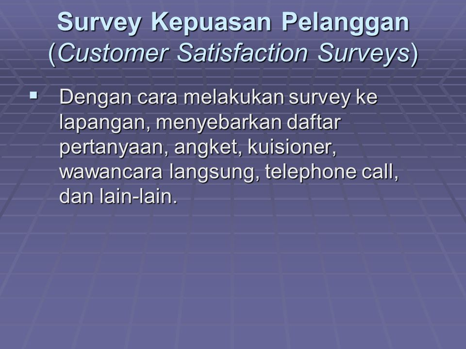 Survey Kepuasan Pelanggan (Customer Satisfaction Surveys)