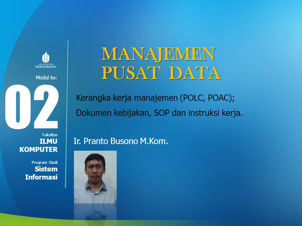 02 MANAJEMEN PUSAT DATA Kerangka kerja manajemen (POLC, POAC);
