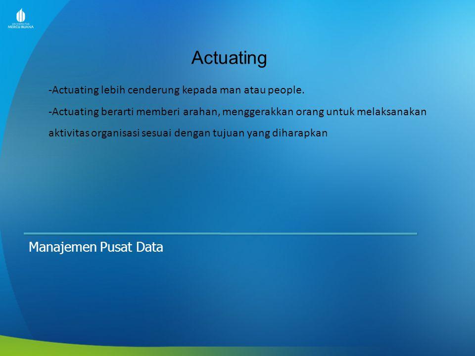 Actuating Manajemen Pusat Data