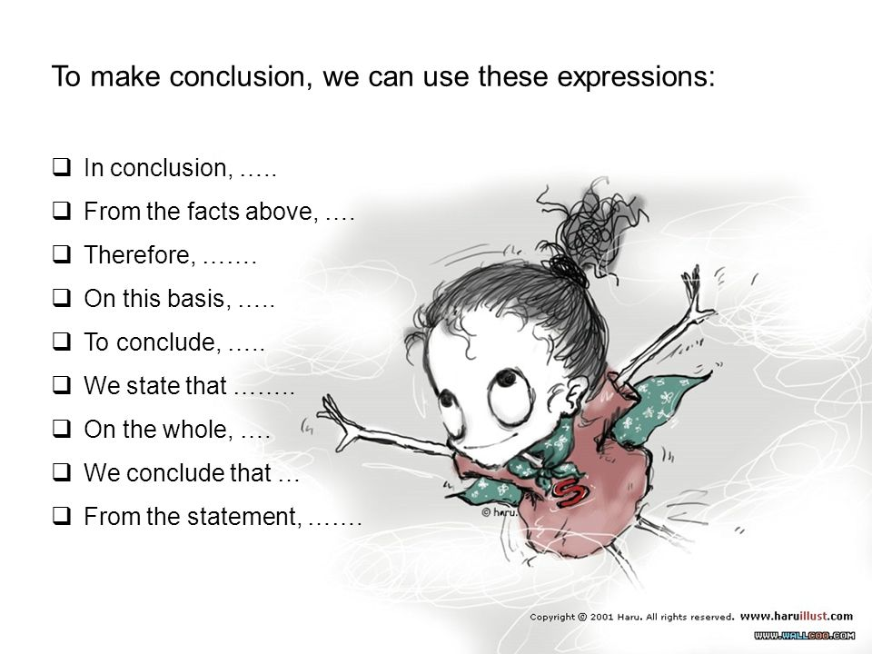 To make conclusion, we can use these expressions: