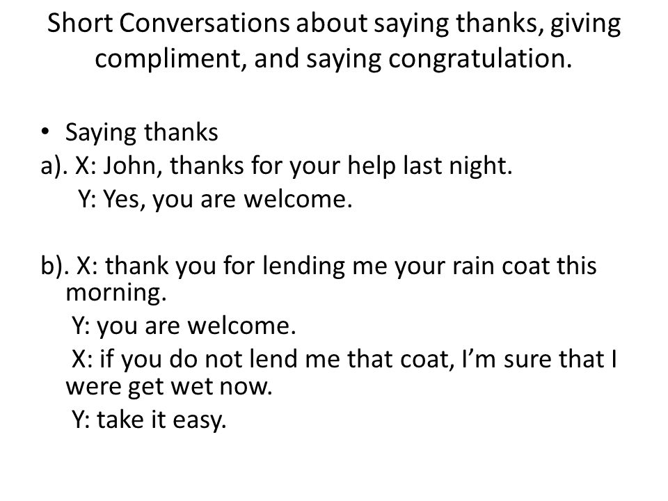 Short Conversations about saying thanks, giving compliment, and saying congratulation.