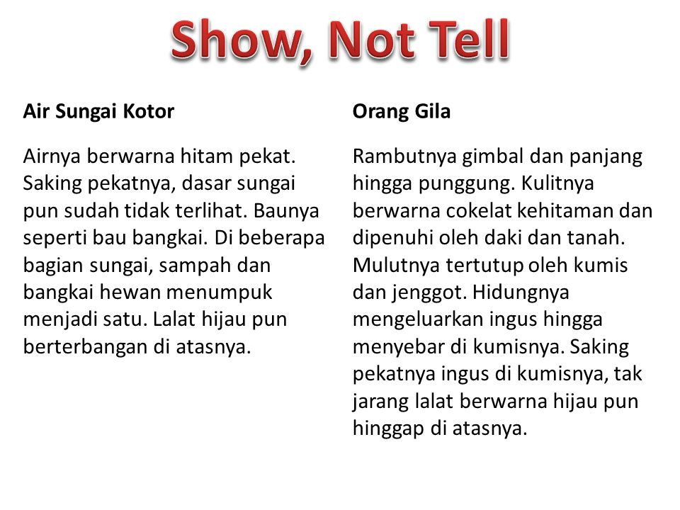 Show, Not Tell Air Sungai Kotor Orang Gila
