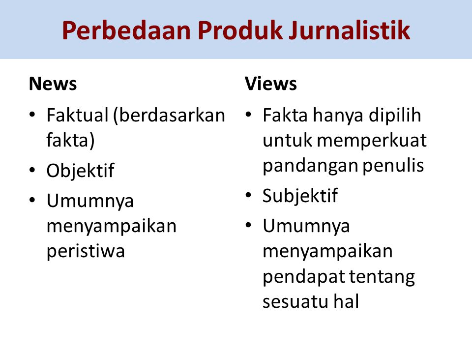 Perbedaan Produk Jurnalistik