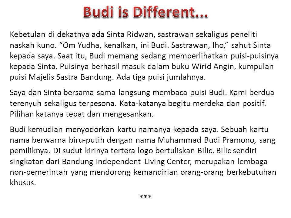 Budi is Different...