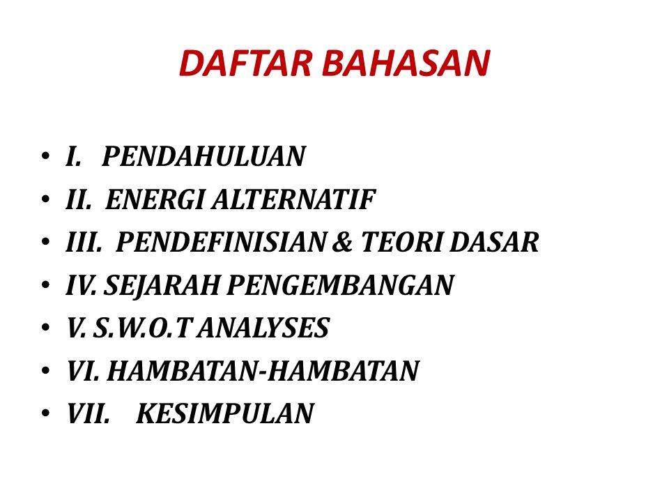 DAFTAR BAHASAN I. PENDAHULUAN II. ENERGI ALTERNATIF