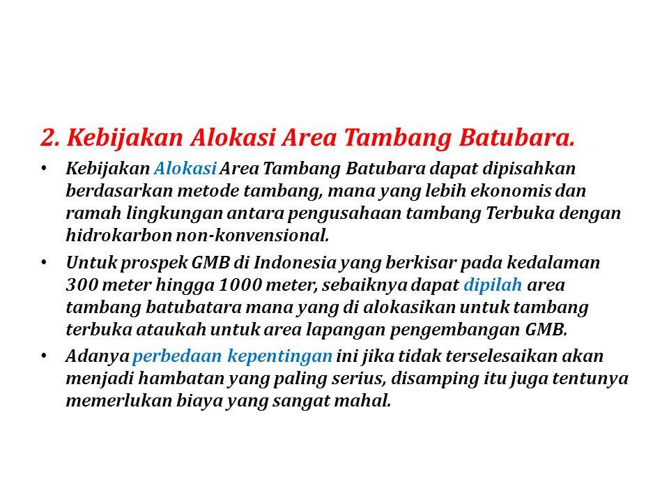 2. Kebijakan Alokasi Area Tambang Batubara.