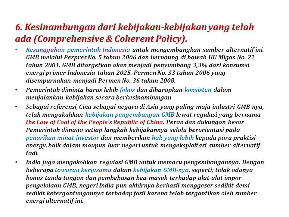 6. Kesinambungan dari kebijakan-kebijakan yang telah ada (Comprehensive & Coherent Policy).