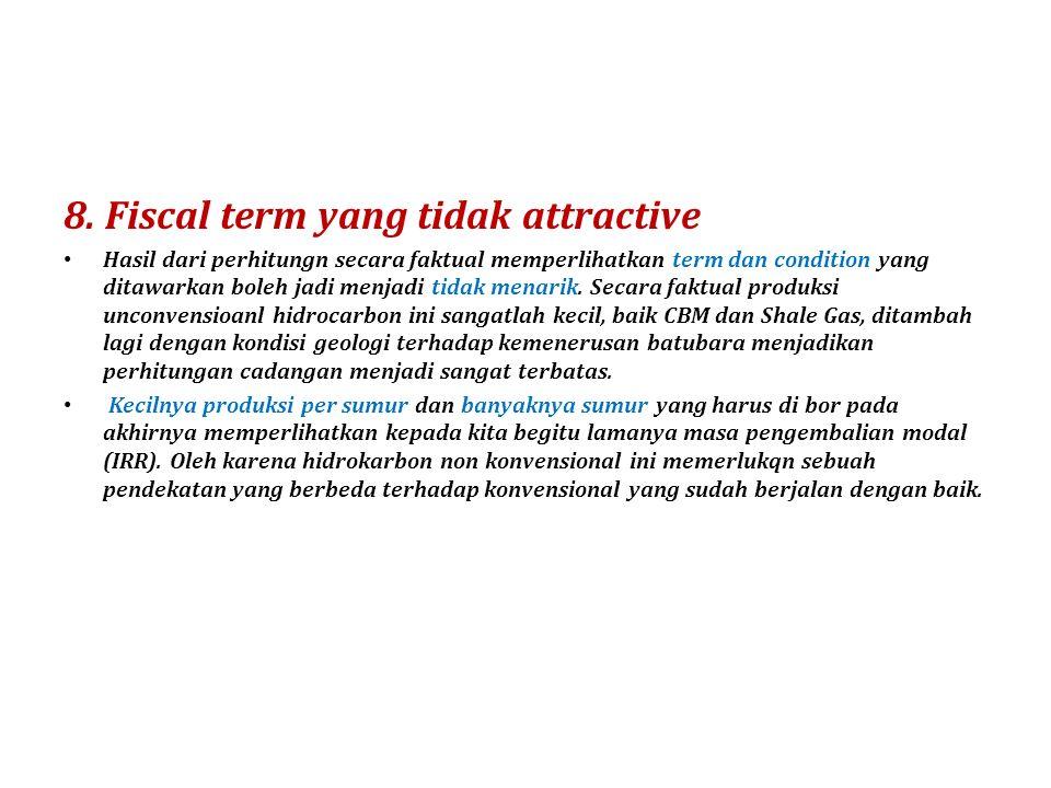 8. Fiscal term yang tidak attractive