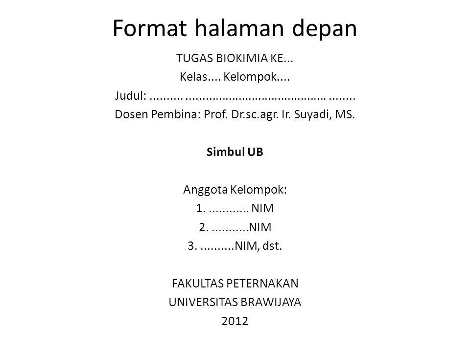 Format halaman depan TUGAS BIOKIMIA KE... Kelas.... Kelompok....