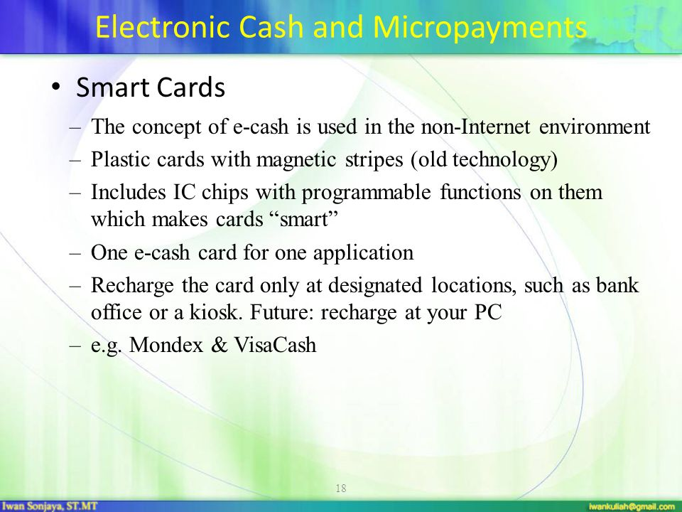 Electronic Cash and Micropayments