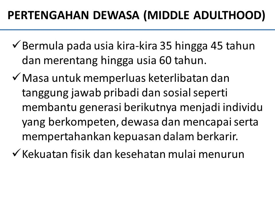 PERTENGAHAN DEWASA (MIDDLE ADULTHOOD)
