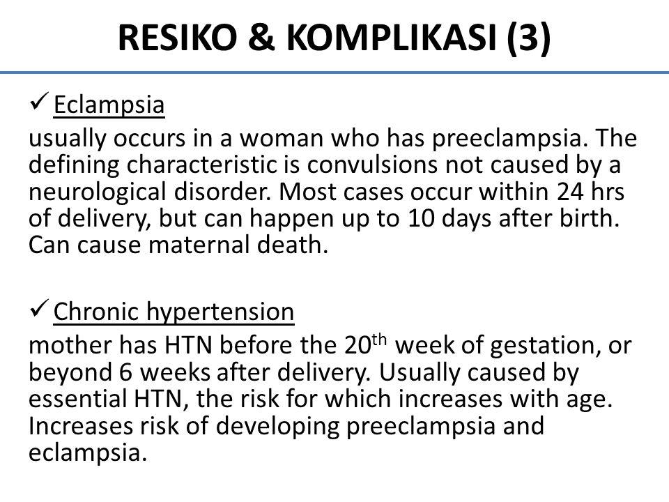 RESIKO & KOMPLIKASI (3) Eclampsia