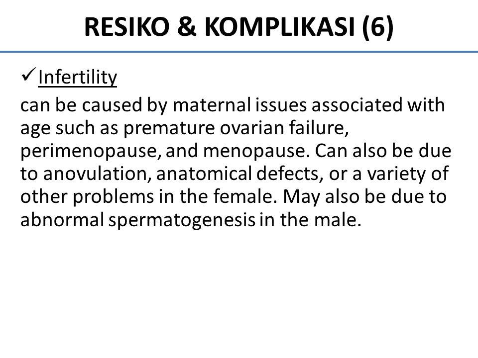 RESIKO & KOMPLIKASI (6) Infertility