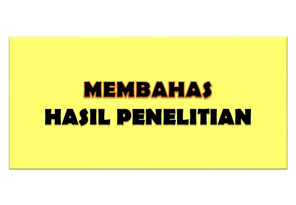 MEMBAHAS HASIL PENELITIAN