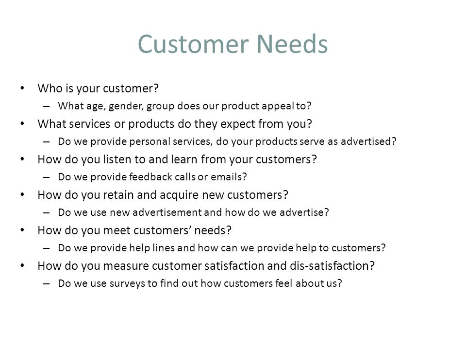 Customer Needs Who is your customer