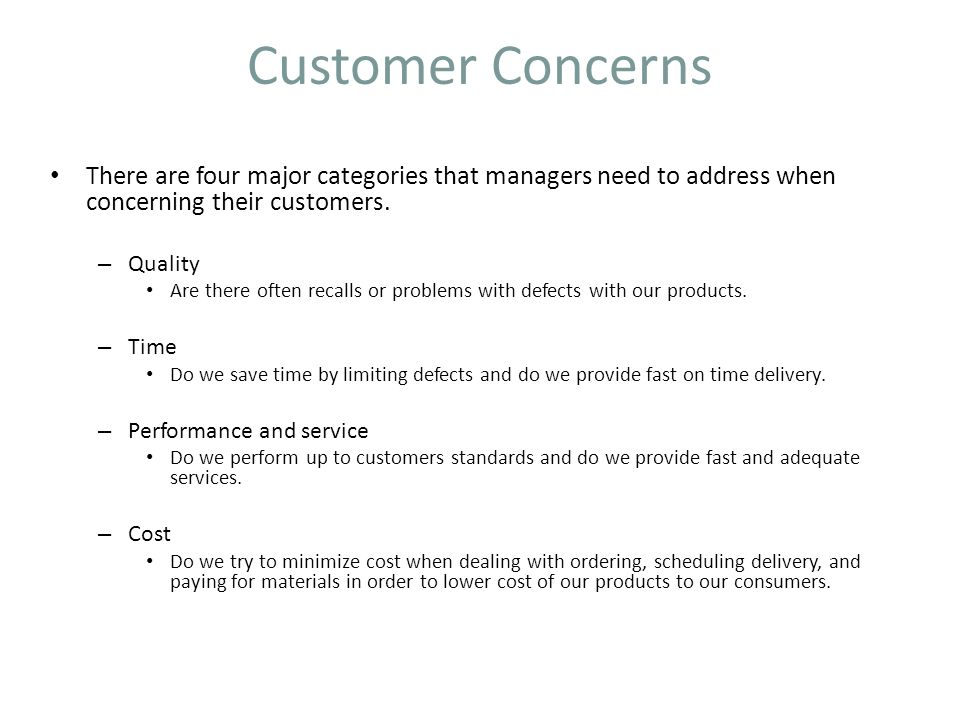 Customer Concerns There are four major categories that managers need to address when concerning their customers.