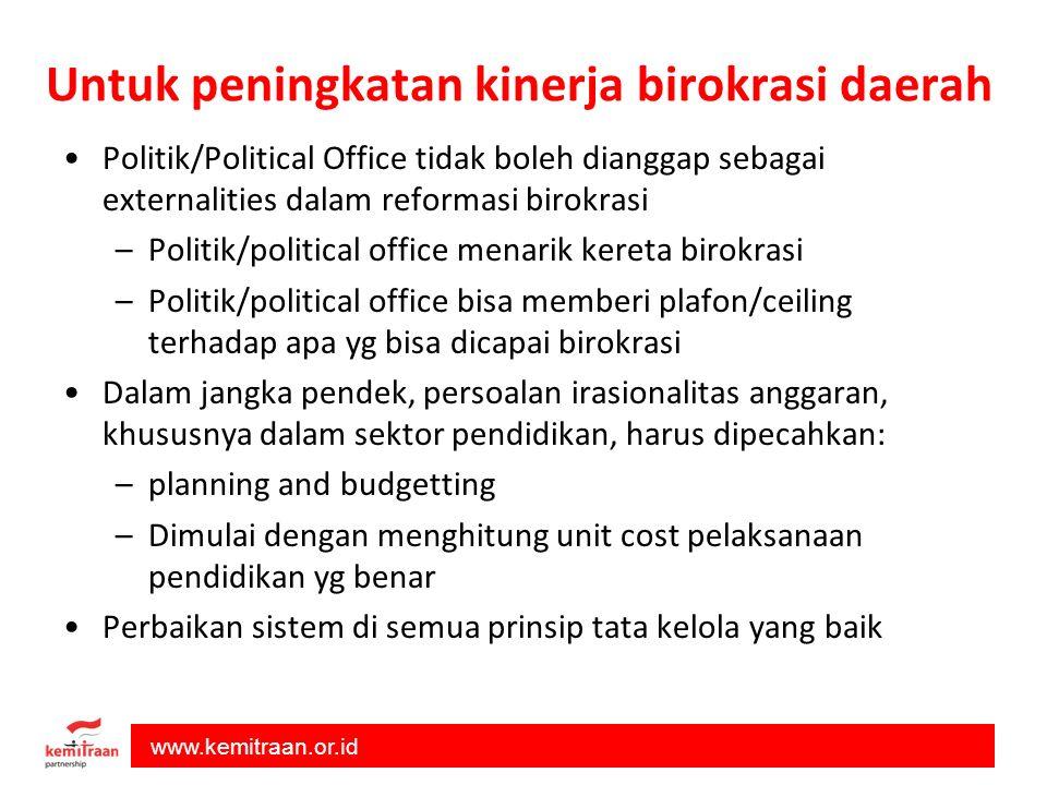 Untuk peningkatan kinerja birokrasi daerah