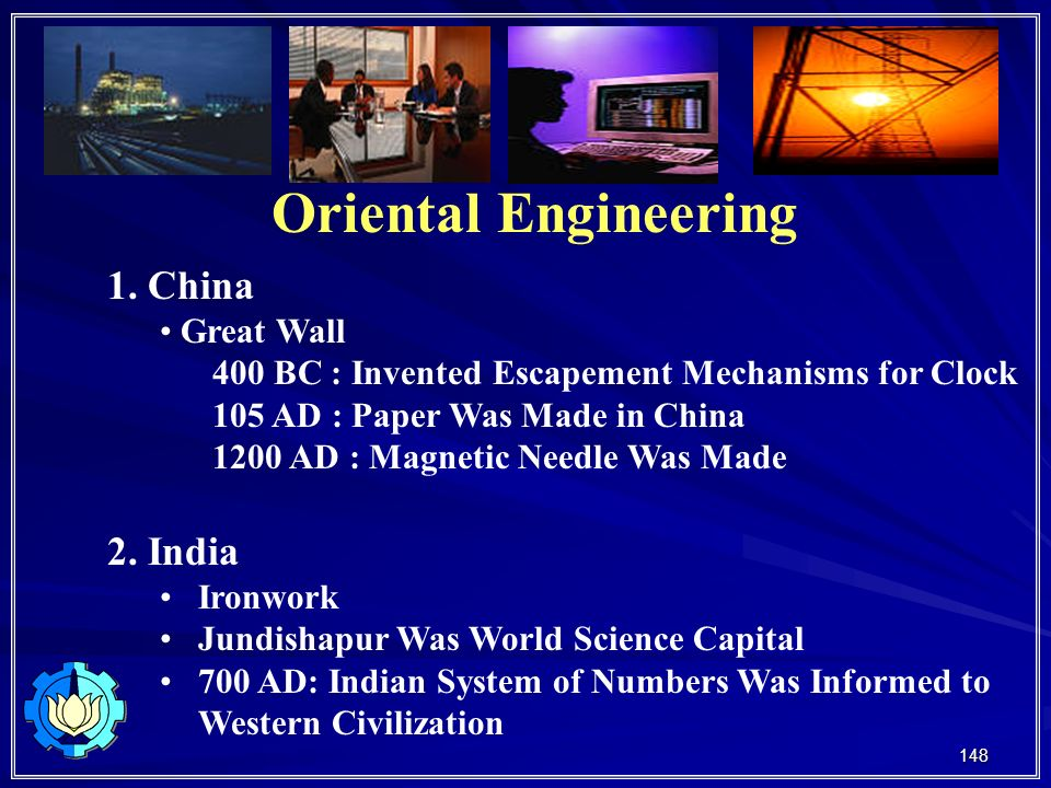 Oriental Engineering 1. China 2. India • Great Wall