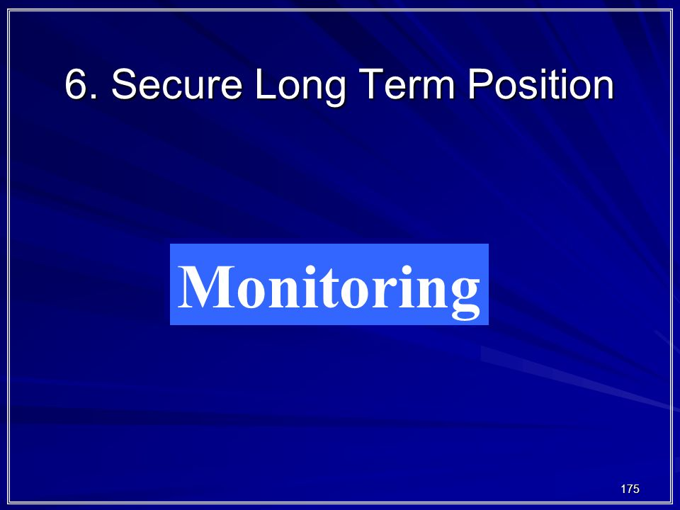 6. Secure Long Term Position
