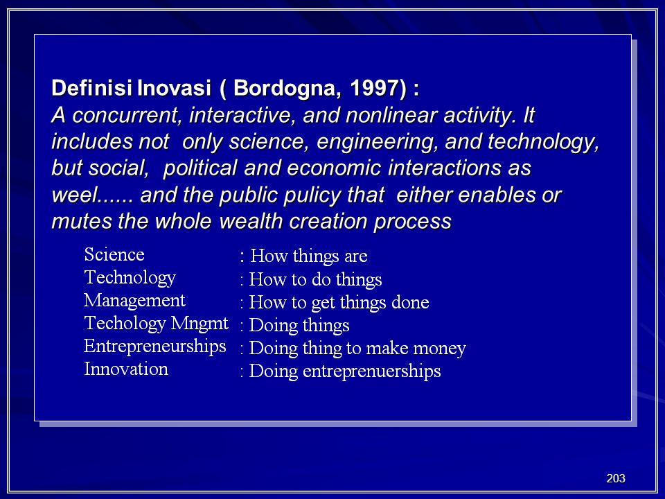 Definisi Inovasi ( Bordogna, 1997) : A concurrent, interactive, and nonlinear activity.