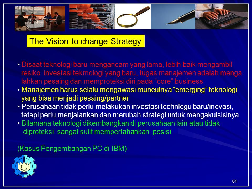 The Vision to change Strategy