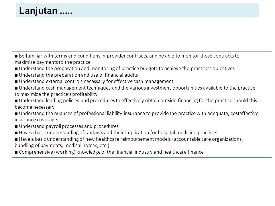 Lanjutan ..... ■ Be familiar with terms and conditions in provider contracts, and be able to monitor those contracts to.