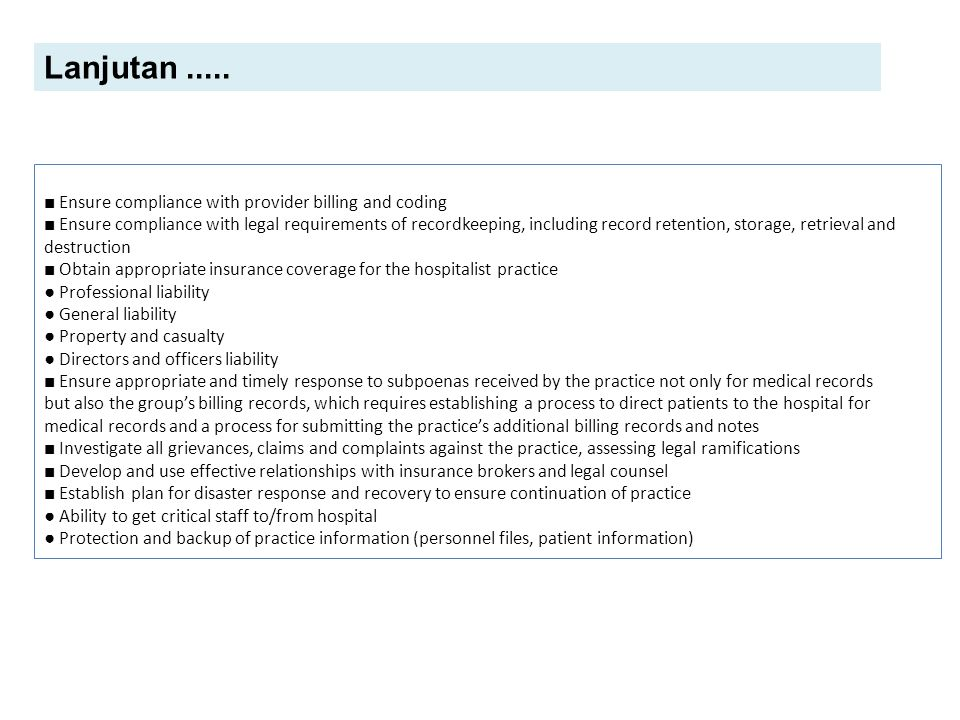 Lanjutan ..... ■ Ensure compliance with provider billing and coding